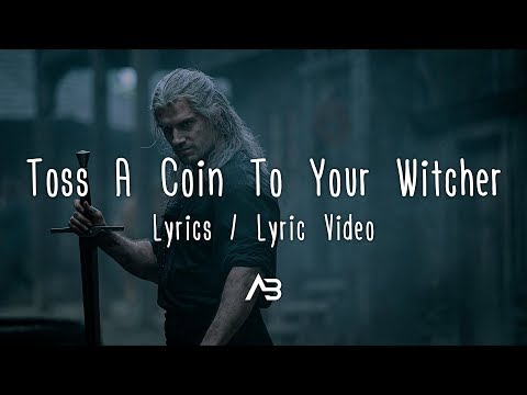 Toss A Coin To Your Witcher (Lyrics / Lyric Video) [Jaskier Song]